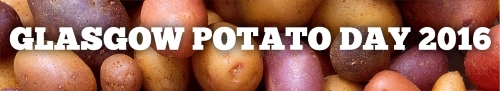 Glasgow Potato Day 2016